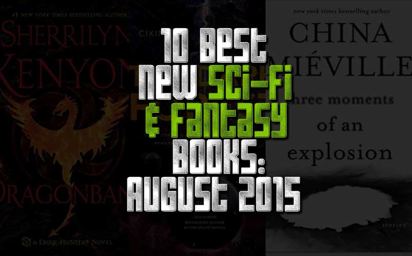 10 best new sci fi books to read august 2015