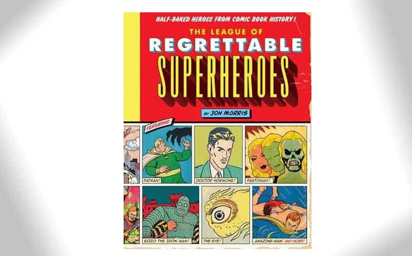The League of Regrettable Superheroes: The Failed Heroes – $19.00