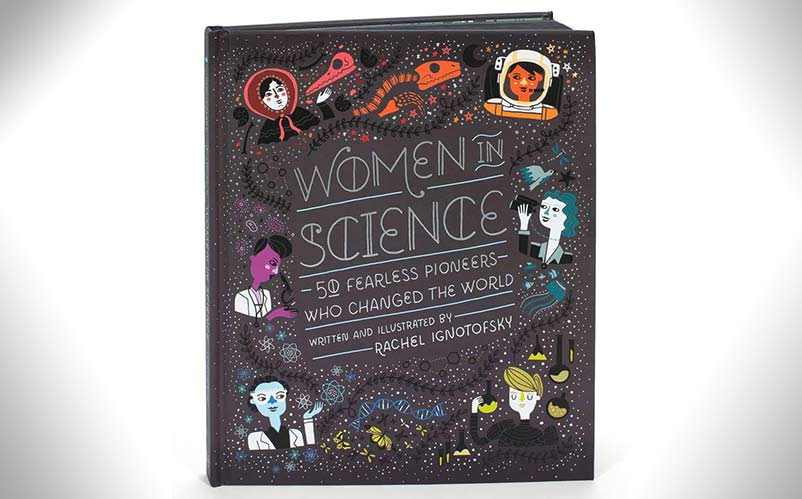 Women in science 50 fearless pioneers who changed the world book