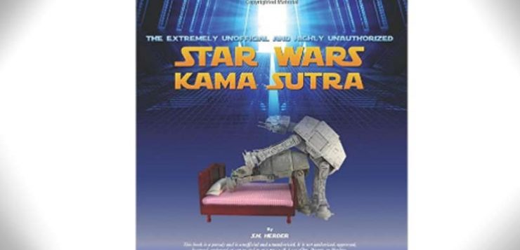 Star Wars Kama Sutra: Extremely Unofficial and Highly Unauthorized