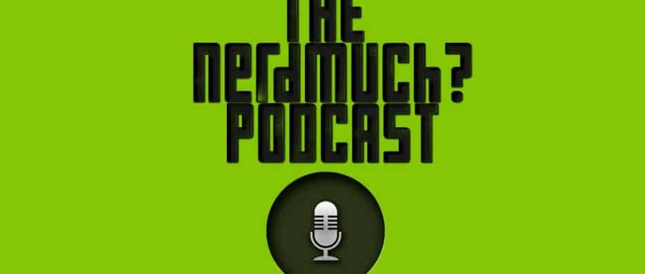 The Nerd Much Podcast