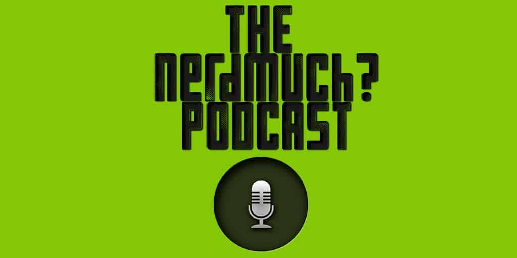 The Nerd Much Podcast