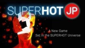 Superhot JP